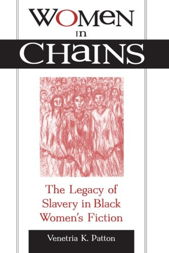 women-in-chains-the-legacy-of-slavery-in-black-womens-fiction