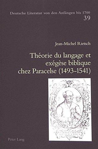 Théorie du langage et exégèse biblique chez Paracelse (1493-1541) (Deutsche Literatur von den Anfängen bis 1700)