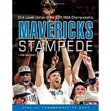 Mavericks Stampede: Dirk Leads Dallas to the 2011 NBA Championship