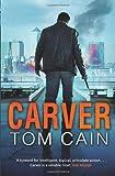 Carver by Tom Cain (2011-08-18)