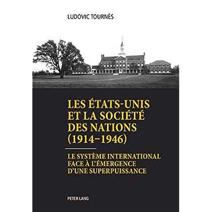 Les États-Unis et la Société des Nations (19141946): Le système international face à lémergence dune superpuissance