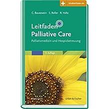 Leitfaden Palliative Care: Palliativmedizin und Hospizbetreuung - Mit Zugang zur Medizinwelt