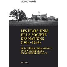Les États-Unis et la Société des Nations (1914–1946): Le système international face à l'émergence d'une superpuissance