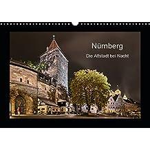 Nürnberg - Die Altstadt bei Nacht (Wandkalender 2019 DIN A3 quer): Wahrzeichen der Stadt Nürnberg bei Nacht (Monatskalender, 14 Seiten ) (CALVENDO Orte)