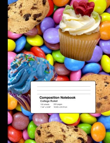 Composition Notebook: Super Sweets Candy Cupcakes Composition Style Notebook College Ruled : 100 sheets/200 pages 7.44 x 9.69 inches / 18.90 x 24.61 cm