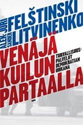 Venäjä kuilun partaalla - turvallisuuspalvelut demokratian uhkana (in finnish). (in Finnish)