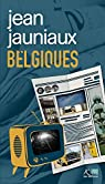 Belgiques: Nouvelles par Jauniaux