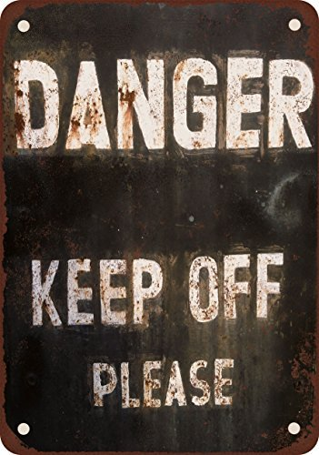 danger-keep-off-please-vintage-look-reproduction-metal-tin-sign-203-x-305-cm