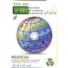 Clic sur la Bible, patrimoine culturel de l'humanité au service de la paix : 1 CD-Rom