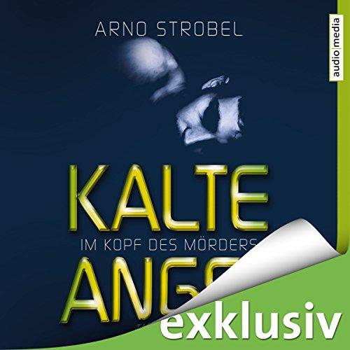 Buchseite und Rezensionen zu 'Kalte Angst (Im Kopf des Mörders 2)' von Arno Strobel