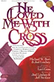 He Loved Me With a Cross