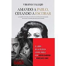Amando a Pablo, odiando a Escobar: La increíble historia de amor entre el narcotraficante más buscado del mundo y la estrella más famosa de Colombia