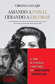 Amando a Pablo, odiando a Escobar par Virginia Vallejo