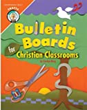 Bulletin Boards for Christian Classrooms by Carolyn Berg (2003-07-01)