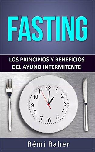 El mejor vendedor de libros electrónicos de descarga gratuita FASTING : los principios y beneficios del ayuno intermitente en español PDF B0112O6MZO