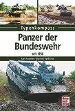 Panzer der Bundeswehr: seit 1956 (Typenkompass) - Karl Anweiler, Manfred Pahlkötter