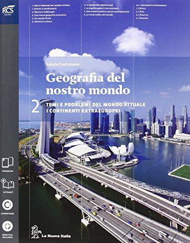 Geografia del nostro mondo. Per le Scuole superiori. Con e-book. Con espansione online: 2