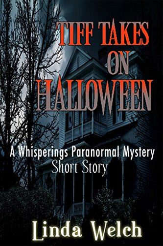tiff-takes-on-halloween-a-whisperings-paranormal-mystery-short-story
