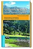 Glitzernde Bergseen unter hohen Gipfeln. Wanderungen zu verborgenen Gewässern in Bayern und Tirol - Dieter Appel