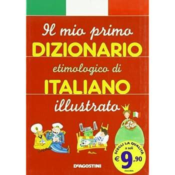 Il Mio Primo Dizionario Etimologico Italiano
