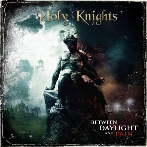 Holy Knights: Between Daylight and Pain (Audio CD)
