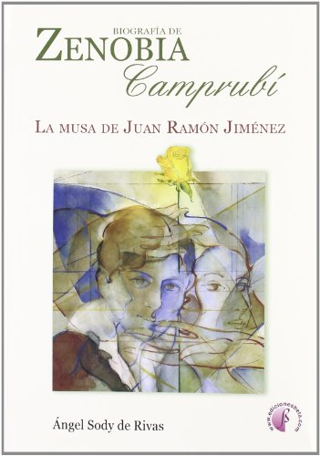 Biografía de Zenobia Campubrí.: La musa de Juan Ramón Jiménez (Ensayo)