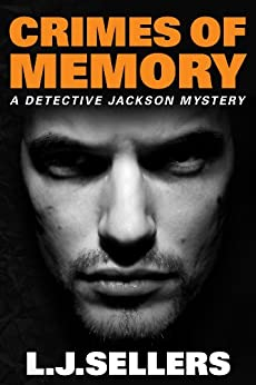 Crimes of Memory (A Detective Jackson Mystery) by [Sellers, L.J.]