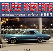Coupés américains : Personal cars, pony cars, muscle cars 1945-1975