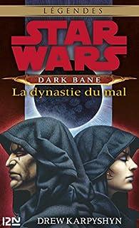 Star Wars - Dark Bane : La dynastie du mal par Drew Karpyshyn