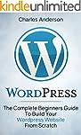 WordPress: The Complete Beginners Gui...