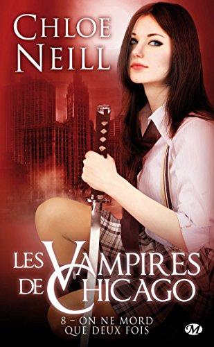Les Vampires de Chicago, Tome 8: On ne mord que deux fois