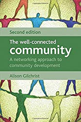 The Well-Connected Community, Second Edition: A Networking Approach to Community Development