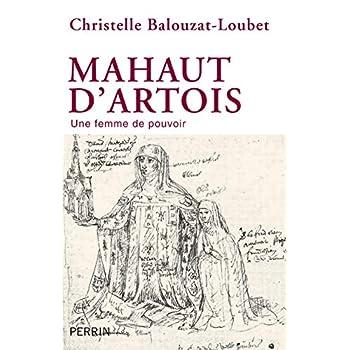Mahaut d'Artois, une femme de pouvoir