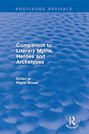 companion to literary myths heroes and archetypes pdf