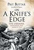 Best Knives In The Worlds - On a Knife's Edge: The Ukraine, November 1942–March Review