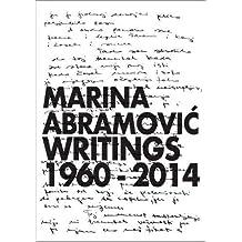 Marina Abramović. Writings 1960-2014: Ausst.Kat. Bundeskunsthalle, Bonn 2018