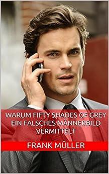 Warum Fifty Shades of Grey ein falsches Männerbild vermittelt