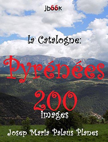 Couverture du livre La Catalogne: Pyrénées (200 images)