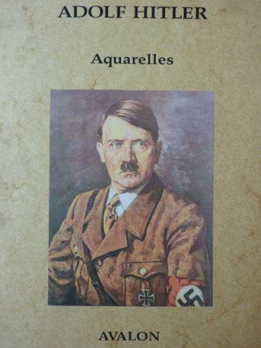 Adolf Hitler : Aquarelles sur le front de la Guerre mondiale (7 reproductions fidèles en couleurs)