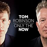 Songtexte von Tom Robinson - Only the Now
