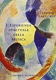 Scarica Libro L esperienza spirituale della musica (PDF,EPUB,MOBI) Online Italiano Gratis