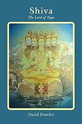 Shiva: The Lord of Yoga (English Edition)