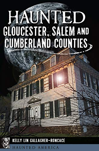 Haunted Gloucester, Salem and Cumberland Counties (Haunted America) (English Edition)