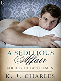 A Seditious Affair: A Society of Gentlemen Novel (Society of Gentlemen Series)