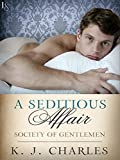 A Seditious Affair: A Society of Gentlemen Novel (Society of Gentlemen Series) von KJ Charles