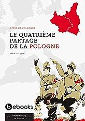 Le Quatrième Partage de la Pologne.: Actes de colloque