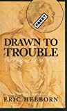 Drawn to Trouble: The Forging of an Artist