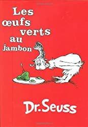 Les Oeufs Verts au Jambon / Green Eggs and Ham