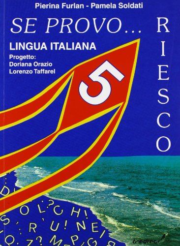 Se provo... Riesco. Quaderno operativo di lingua italiana. Per Scuola elementare: 5