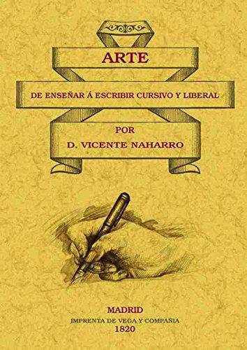 Arte de e nseñar a escribir cursivo y liberal